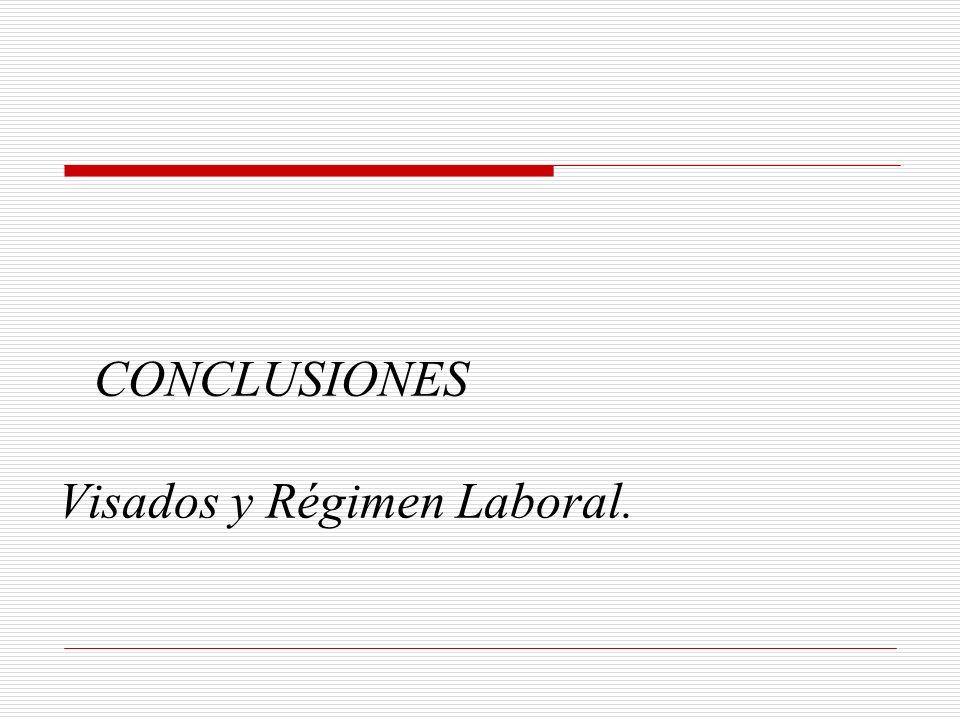 CONCLUSIONES Visados y Régimen Laboral.