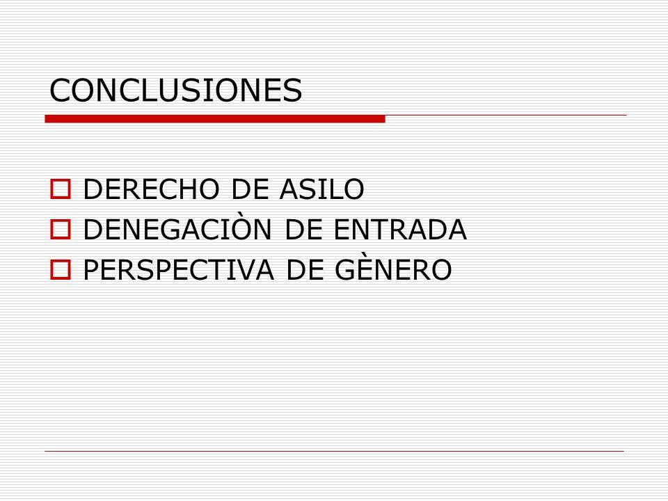 CONCLUSIONES DERECHO DE ASILO DENEGACIÒN DE ENTRADA PERSPECTIVA DE GÈNERO