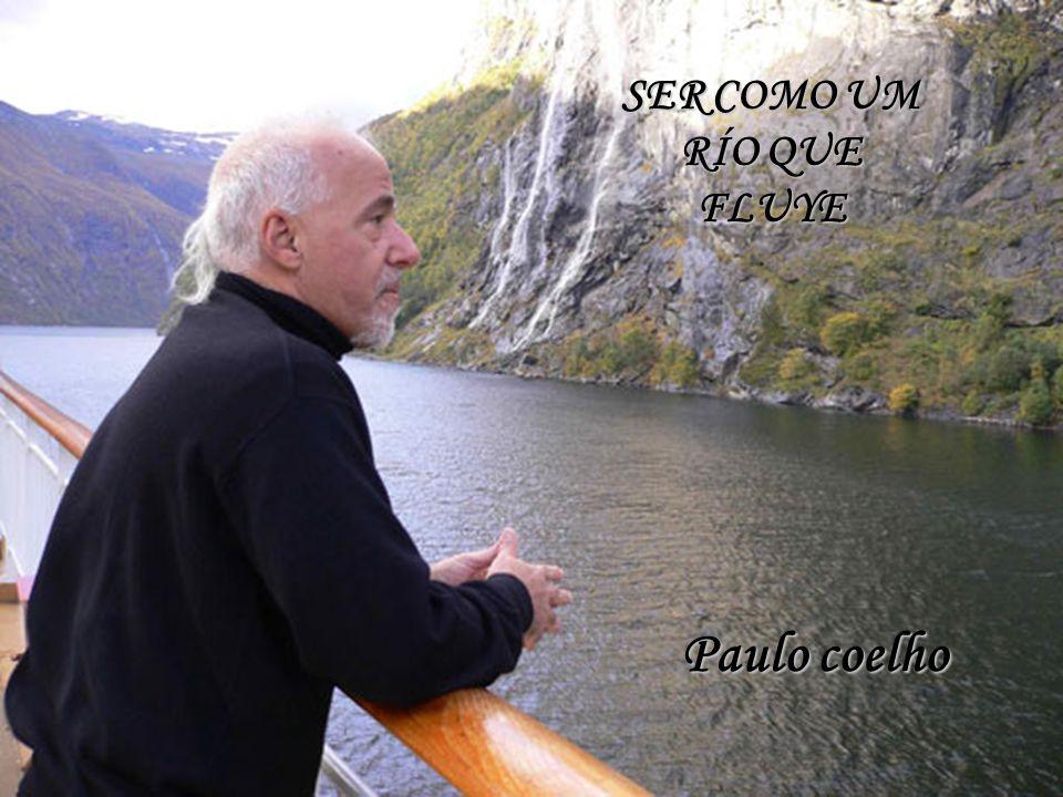 SER COMO UM RÍO QUE FLUYE Paulo coelho