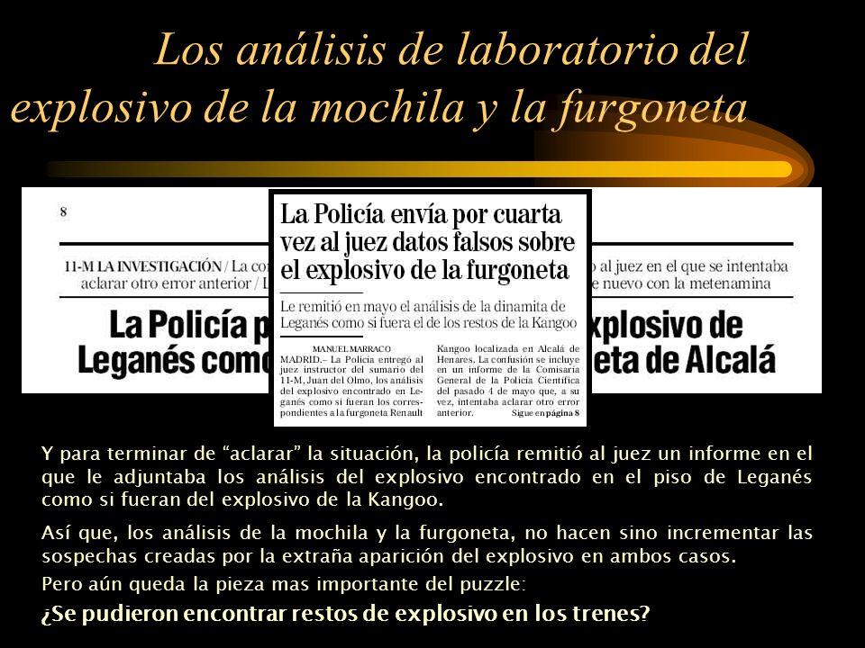 Los análisis de laboratorio del explosivo de la mochila y la furgoneta Además las fotografías de los informes policiales correspondientes al explosivo
