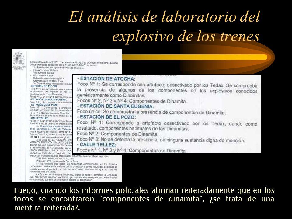 El análisis de laboratorio del explosivo de los trenes Por lo tanto, se afirma que se encontraron restos de dinamita, pero también se afirma que en lo