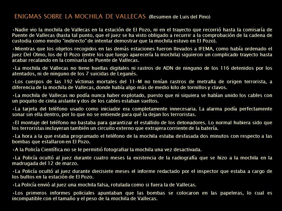 La Mochila de Vallecas: Si la mochila se localizó en la comisaría: ¿Como es posible que los TEDAX, destinados a la localización y desactivación de explosivos en la estación de El Pozo, no la encontraran entre los bultos de la estación, a pesar de revisarlos uno por uno y por dos veces.