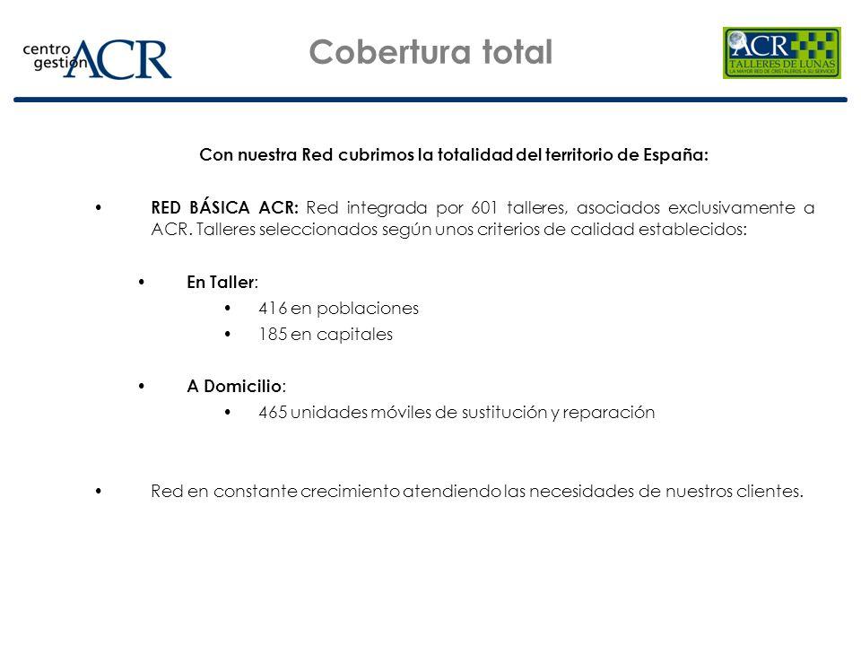Cobertura total Con nuestra Red cubrimos la totalidad del territorio de España: RED BÁSICA ACR: Red integrada por 601 talleres, asociados exclusivamen