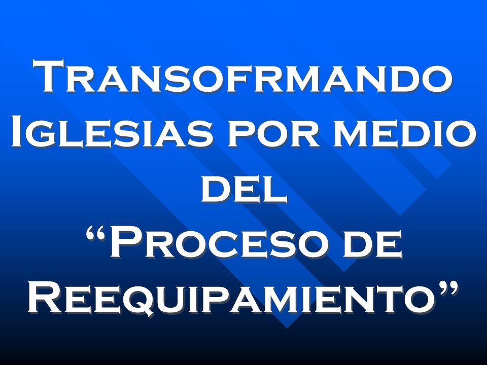 Transofrmando Iglesias por medio del Proceso de Reequipamiento Transofrmando Iglesias por medio del Proceso de Reequipamiento