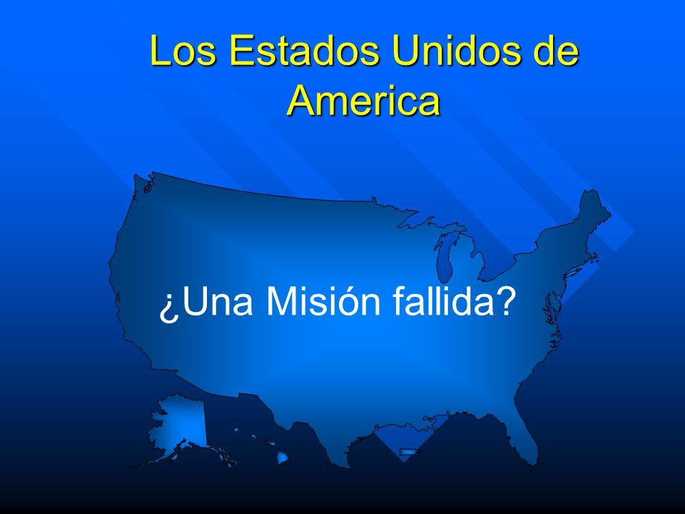 ¿Una Misión fallida? Los Estados Unidos de America