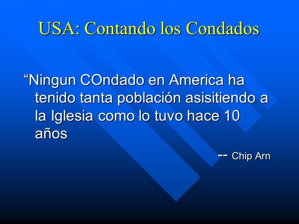 USA: Contando los Condados Ningun COndado en America ha tenido tanta población asisitiendo a la Iglesia como lo tuvo hace 10 años -- Chip Arn
