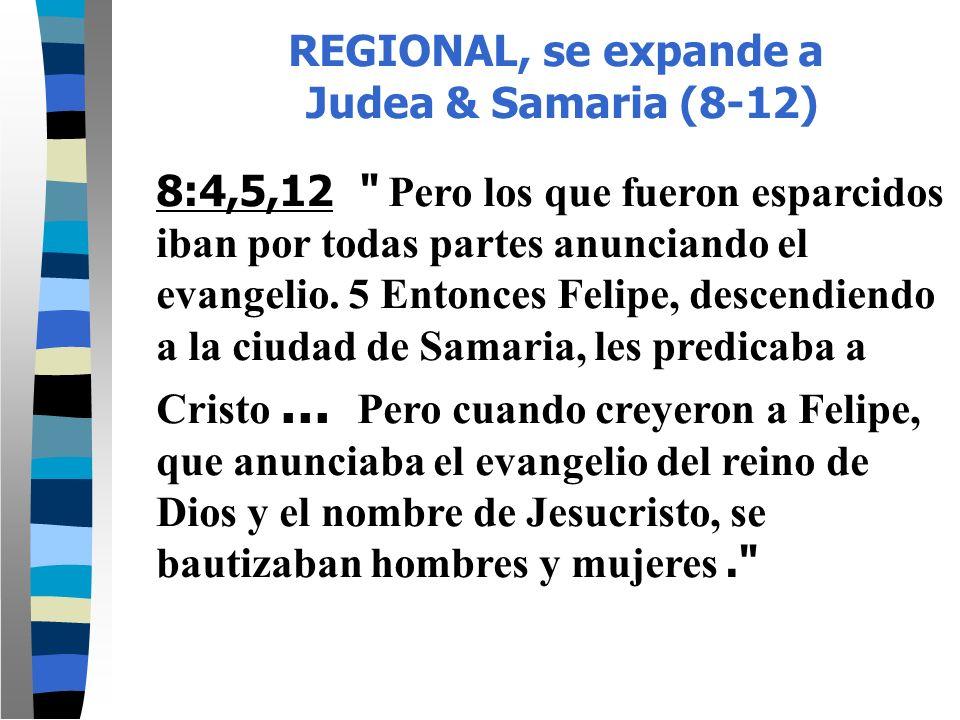 REGIONAL, se expande a Judea & Samaria (8-12) 8:4,5,12