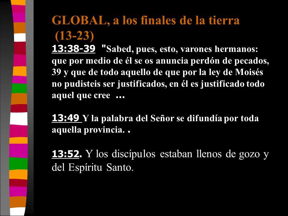 GLOBAL, a los finales de la tierra (13-23) 13:38-39