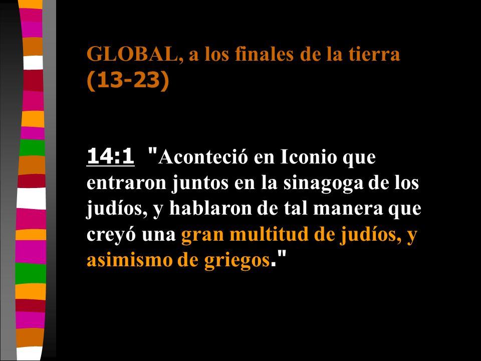 GLOBAL, a los finales de la tierra (13-23) 14:1