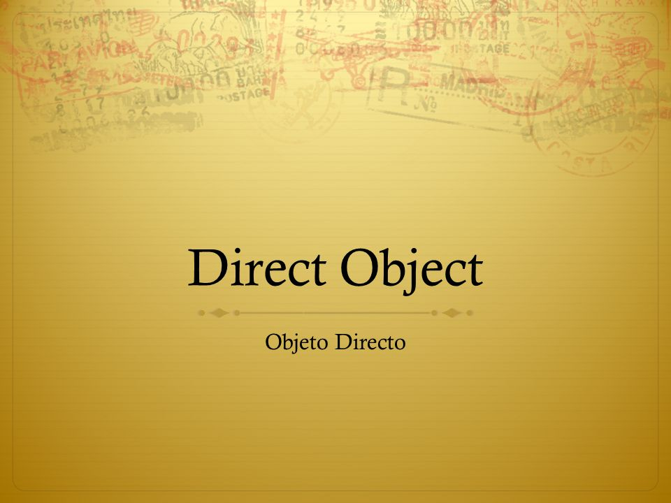 Direct Object The direct object is the noun that receives the action of the transitive verb (a verb that requires one or more objects).