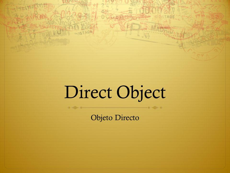 Direct Object Objeto Directo