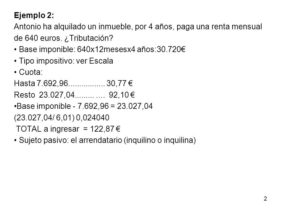 Ejemplo 3: El 15 de enero de 2012, Luis tiene un inmueble de su propiedad valorado en 500.000 y Lo cede a Andrés a cambio de percibir una renta vitalicia.