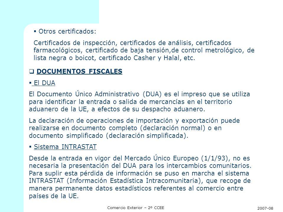 2007-08 Comercio Exterior – 2º CCEE Otros certificados: Certificados de inspección, certificados de análisis, certificados farmacológicos, certificado
