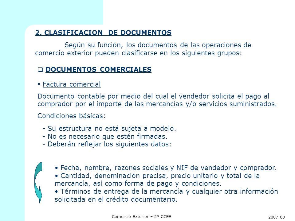 2007-08 Comercio Exterior – 2º CCEE 2. CLASIFICACION DE DOCUMENTOS Según su función, los documentos de las operaciones de comercio exterior pueden cla