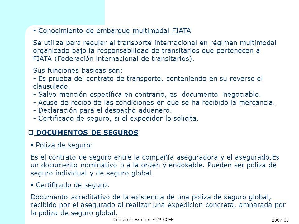 2007-08 Comercio Exterior – 2º CCEE Conocimiento de embarque multimodal FIATA Se utiliza para regular el transporte internacional en régimen multimoda