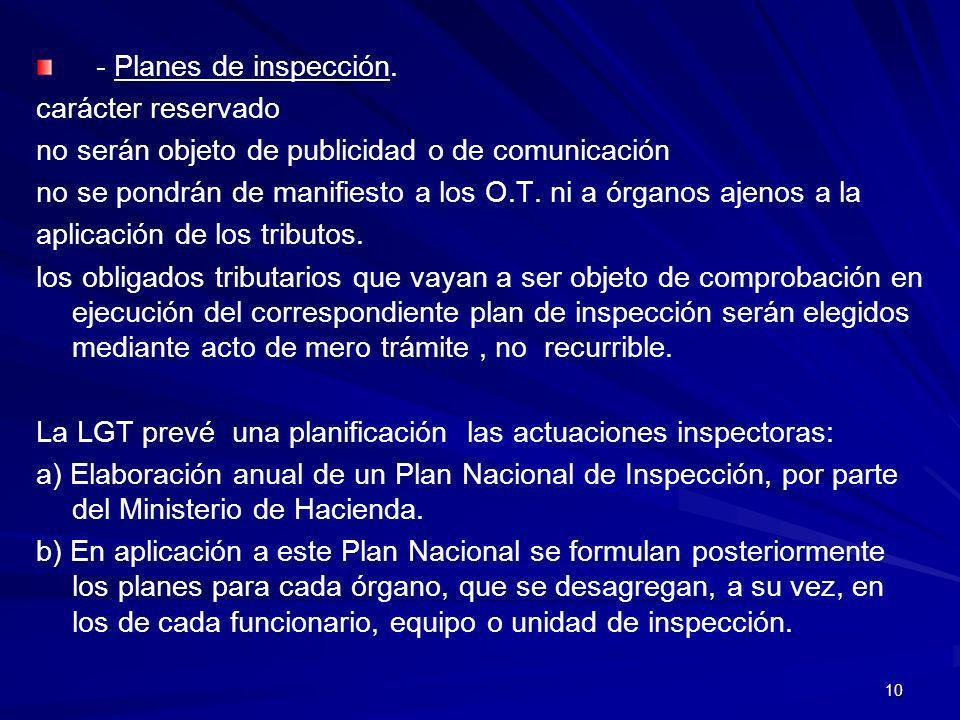 10 - Planes de inspección. carácter reservado no serán objeto de publicidad o de comunicación no se pondrán de manifiesto a los O.T. ni a órganos ajen