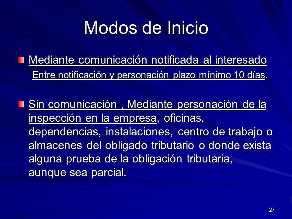 27 Modos de Inicio Mediante comunicación notificada al interesado Entre notificación y personación plazo mínimo 10 días. Sin comunicación, Mediante pe