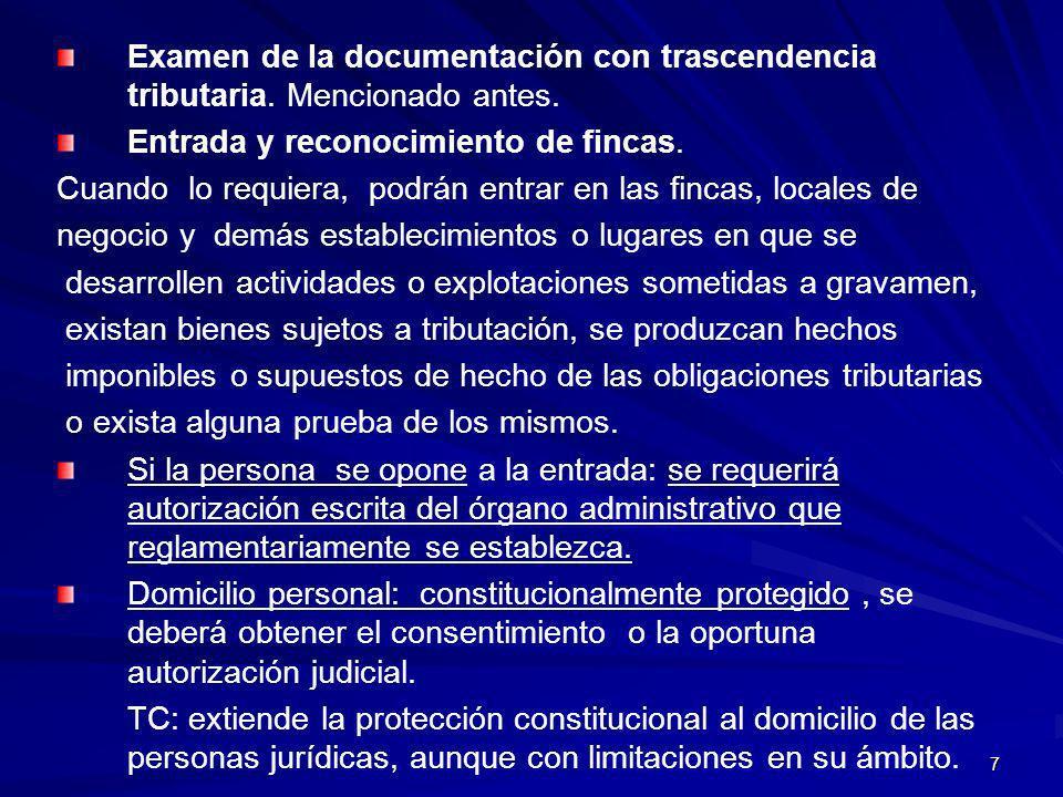 7 Examen de la documentación con trascendencia tributaria. Mencionado antes. Entrada y reconocimiento de fincas. Cuando lo requiera, podrán entrar en