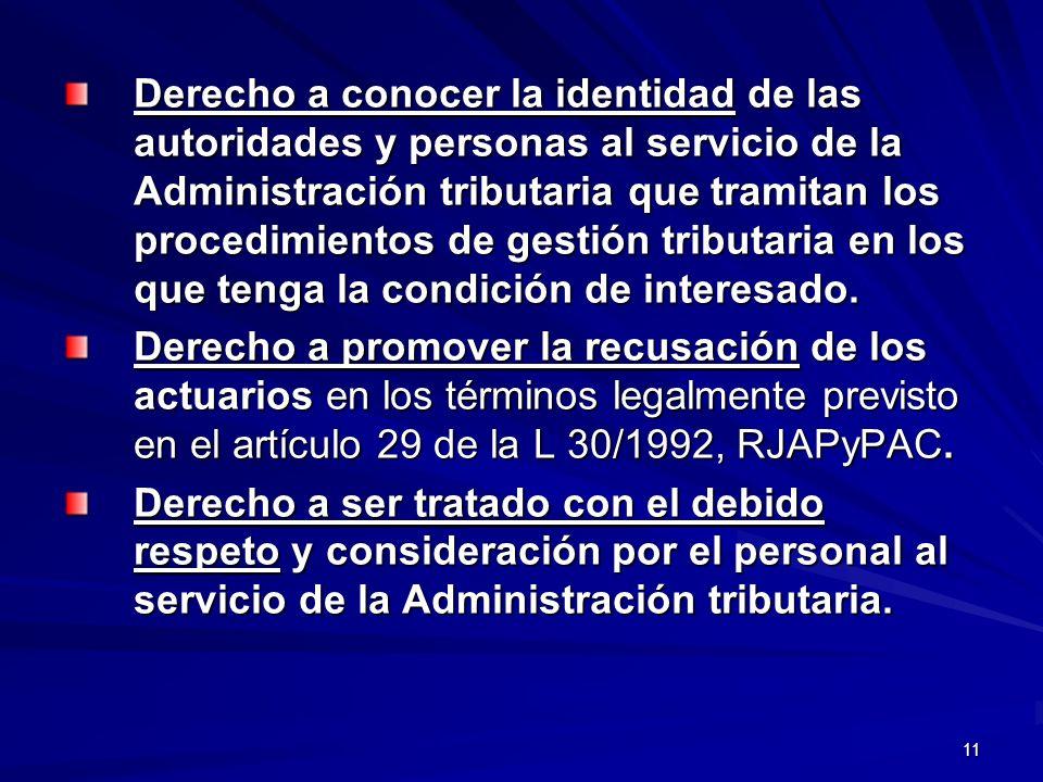 11 Derecho a conocer la identidad de las autoridades y personas al servicio de la Administración tributaria que tramitan los procedimientos de gestión