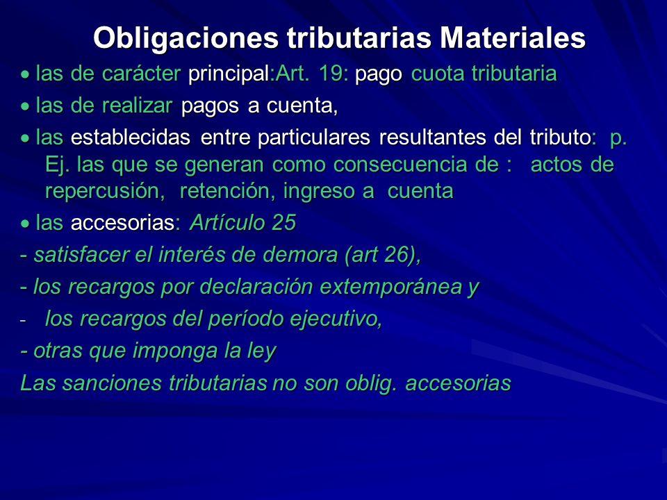 Obligaciones tributarias Materiales las de carácter principal:Art. 19: pago cuota tributaria las de carácter principal:Art. 19: pago cuota tributaria