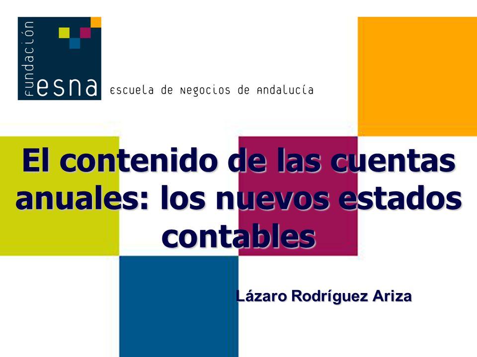 1 El contenido de las cuentas anuales: los nuevos estados contables Lázaro Rodríguez Ariza