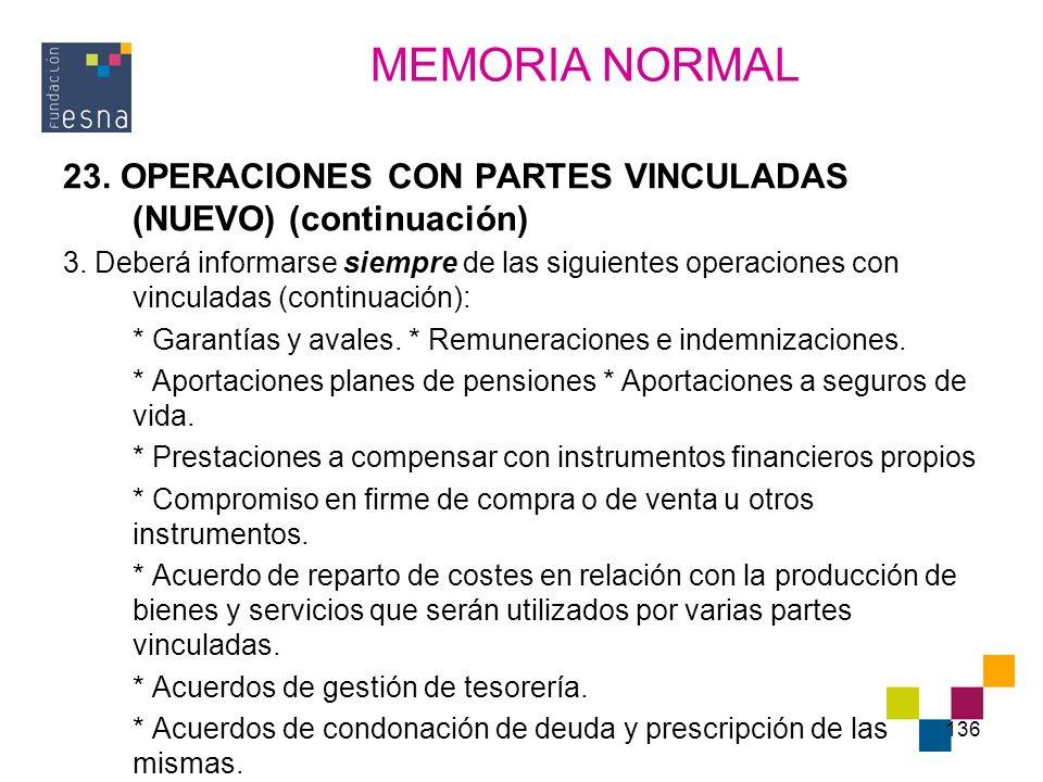 136 23. OPERACIONES CON PARTES VINCULADAS (NUEVO) (continuación) 3. Deberá informarse siempre de las siguientes operaciones con vinculadas (continuaci