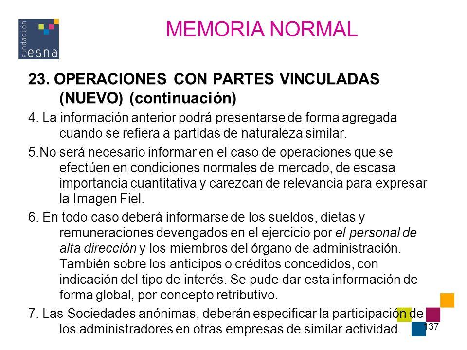 137 23. OPERACIONES CON PARTES VINCULADAS (NUEVO) (continuación) 4. La información anterior podrá presentarse de forma agregada cuando se refiera a pa
