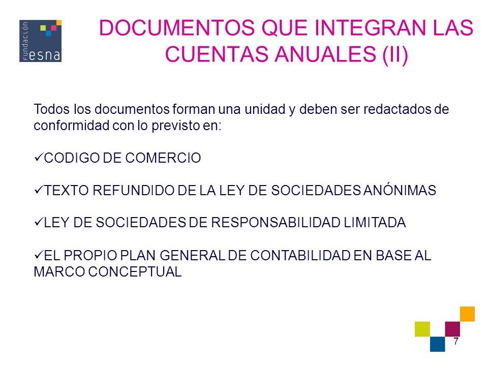 7 DOCUMENTOS QUE INTEGRAN LAS CUENTAS ANUALES (II) Todos los documentos forman una unidad y deben ser redactados de conformidad con lo previsto en: CO