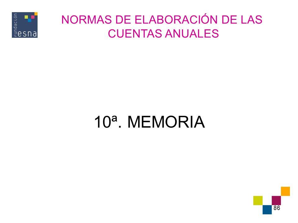 86 10ª. MEMORIA NORMAS DE ELABORACIÓN DE LAS CUENTAS ANUALES
