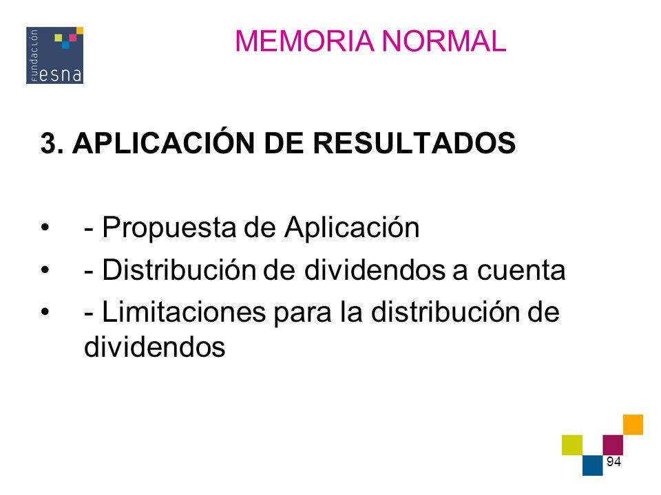 94 3. APLICACIÓN DE RESULTADOS - Propuesta de Aplicación - Distribución de dividendos a cuenta - Limitaciones para la distribución de dividendos MEMOR