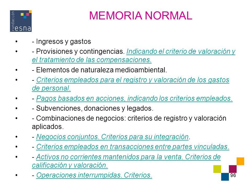 96 - Ingresos y gastos - Provisiones y contingencias. Indicando el criterio de valoración y el tratamiento de las compensaciones. - Elementos de natur