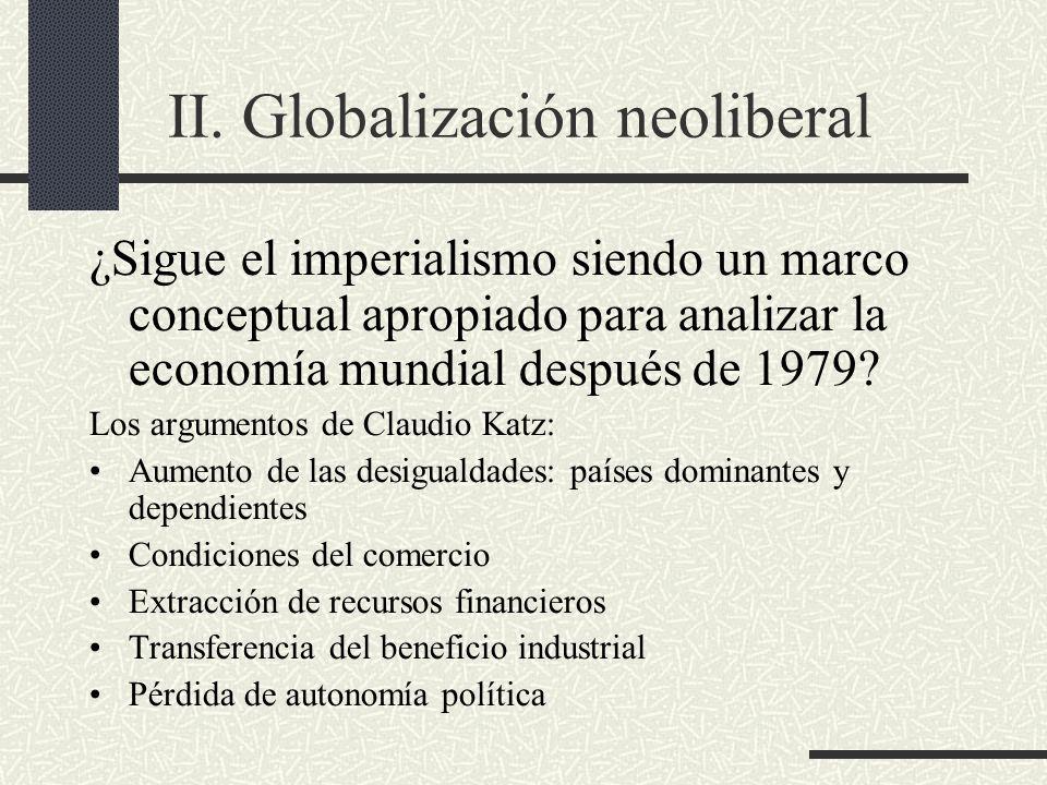 II. Globalización neoliberal ¿Sigue el imperialismo siendo un marco conceptual apropiado para analizar la economía mundial después de 1979? Los argume