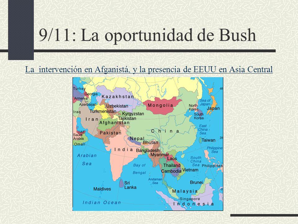 9/11: La oportunidad de Bush La intervención en Afganistá, y la presencia de EEUU en Asia Central