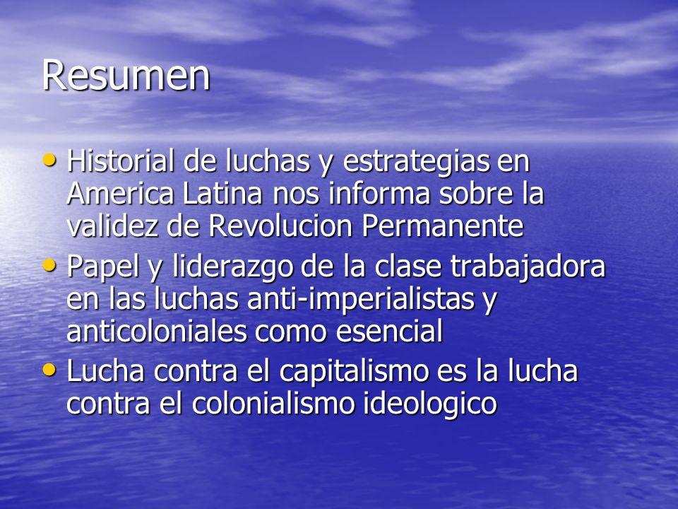 Resumen Historial de luchas y estrategias en America Latina nos informa sobre la validez de Revolucion Permanente Historial de luchas y estrategias en