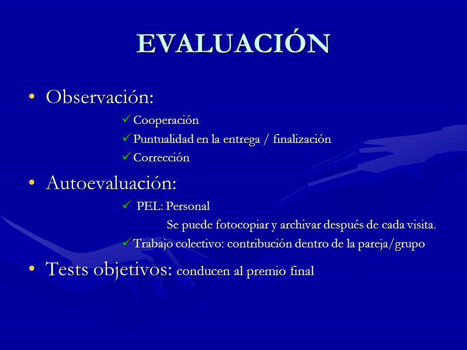EVALUACIÓN Observación:Observación: Cooperación Cooperación Puntualidad en la entrega / finalización Puntualidad en la entrega / finalización Correcci