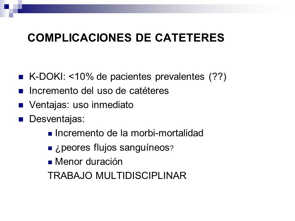 COMPLICACIONES DE CATETERES: INFECCION Fig.1.