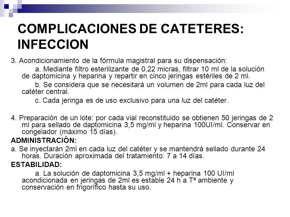 COMPLICACIONES DE CATETERES: INFECCION 3. Acondicionamiento de la fórmula magistral para su dispensación: a. Mediante filtro esterilizante de 0,22 mic
