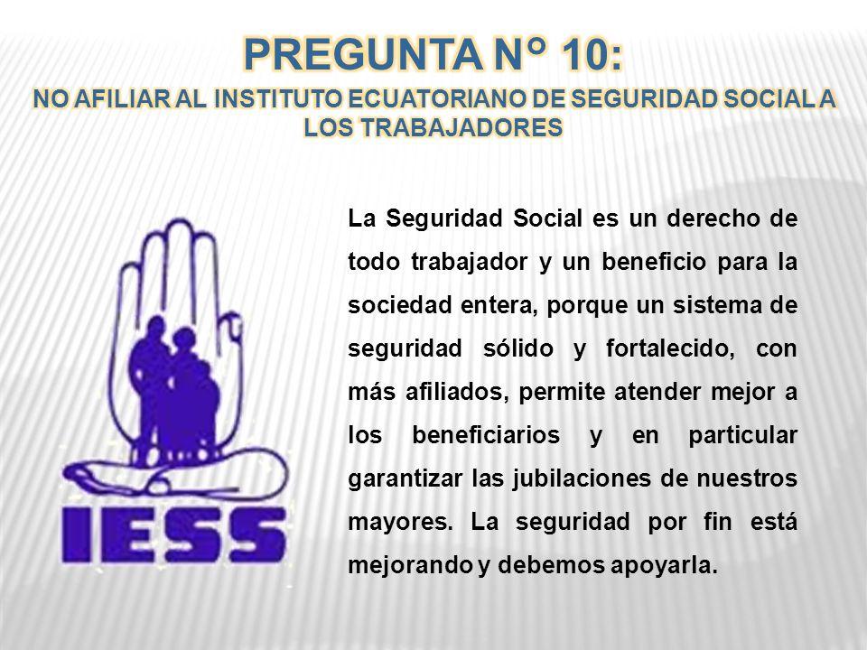 La Seguridad Social es un derecho de todo trabajador y un beneficio para la sociedad entera, porque un sistema de seguridad sólido y fortalecido, con más afiliados, permite atender mejor a los beneficiarios y en particular garantizar las jubilaciones de nuestros mayores.