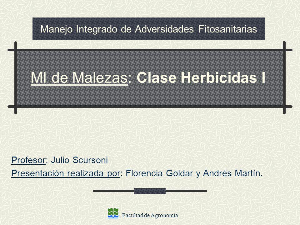 Facultad de Agronomía Manejo Integrado de Adversidades Fitosanitarias Profesor: Julio Scursoni Presentación realizada por: Florencia Goldar y Andrés M