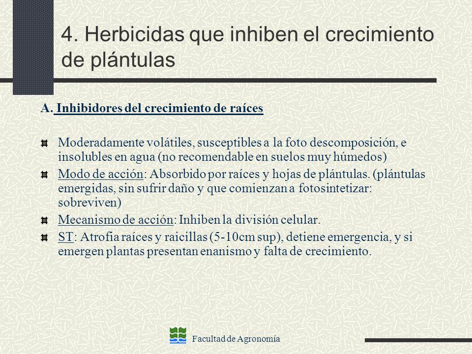 Facultad de Agronomía 4. Herbicidas que inhiben el crecimiento de plántulas A. Inhibidores del crecimiento de raíces Moderadamente volátiles, suscepti