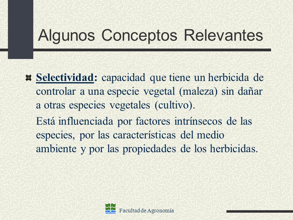 Facultad de Agronomía Algunos Conceptos Relevantes Susceptibilidad : grado de respuesta de las plantas al herbicida aplicado y puede variar desde la tolerancia (mínima respuesta) hasta la destrucción total.