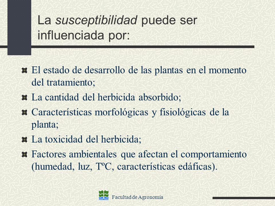Facultad de Agronomía La susceptibilidad puede ser influenciada por: El estado de desarrollo de las plantas en el momento del tratamiento; La cantidad