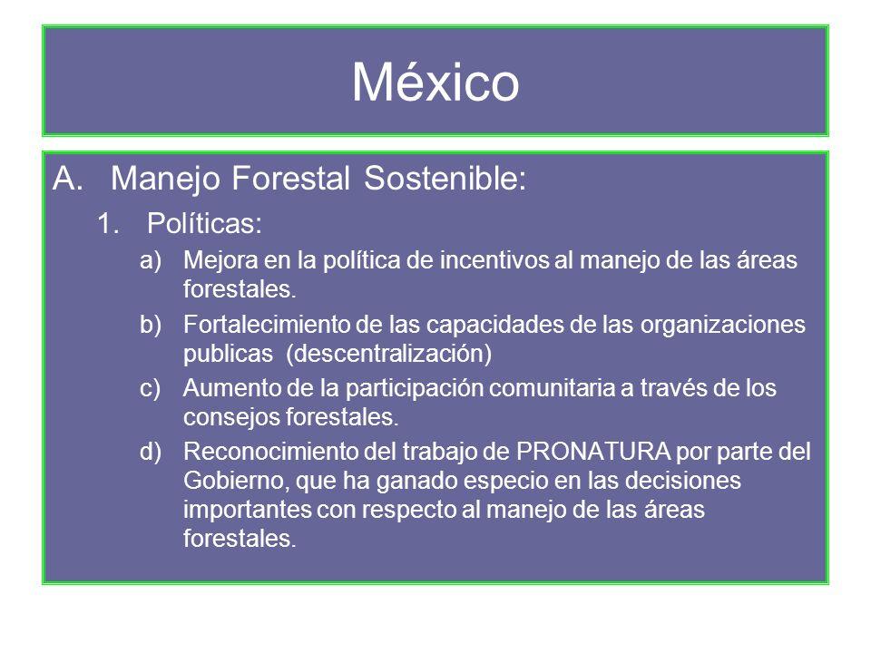 México A.Manejo Forestal Sostenible: 1.Políticas: a)Mejora en la política de incentivos al manejo de las áreas forestales.