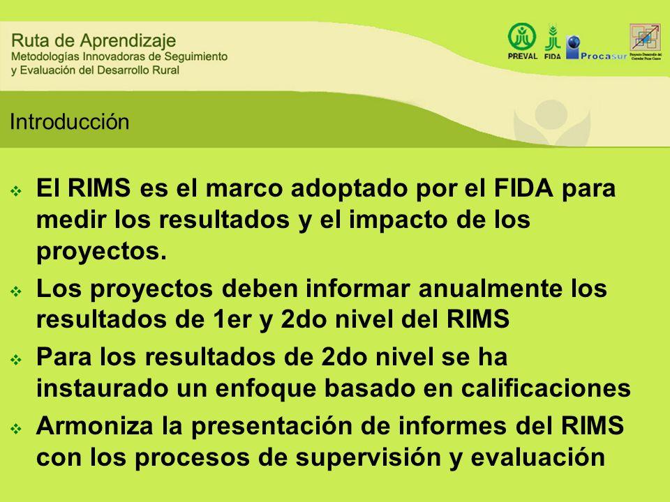 Introducción El RIMS es el marco adoptado por el FIDA para medir los resultados y el impacto de los proyectos. Los proyectos deben informar anualmente