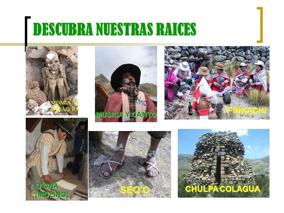 DESCUBRA NUESTRAS RAICES MOMIA DE PARAQRA QONA (MOLINO) MUSICA Y CANTO TINKACHI SEQO CHULPA COLAGUA