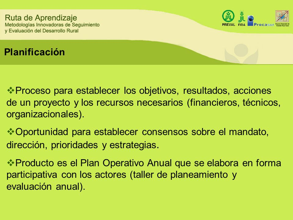 Proceso para establecer los objetivos, resultados, acciones de un proyecto y los recursos necesarios (financieros, técnicos, organizacionales). Oportu