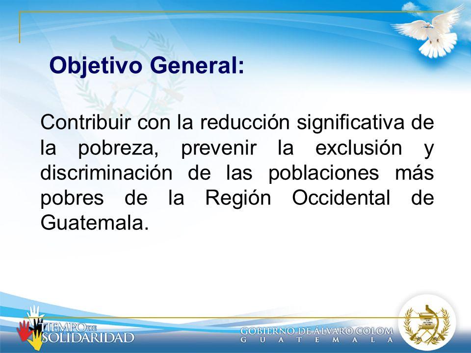 Contribuir con la reducción significativa de la pobreza, prevenir la exclusión y discriminación de las poblaciones más pobres de la Región Occidental