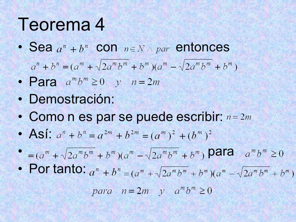 Teorema 4 Sea con entonces Para Demostración: Como n es par se puede escribir: Así: para Por tanto: