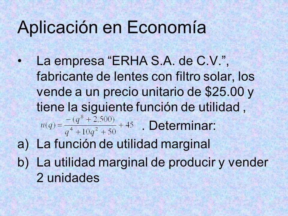 Aplicación en Economía La empresa ERHA S.A. de C.V., fabricante de lentes con filtro solar, los vende a un precio unitario de $25.00 y tiene la siguie