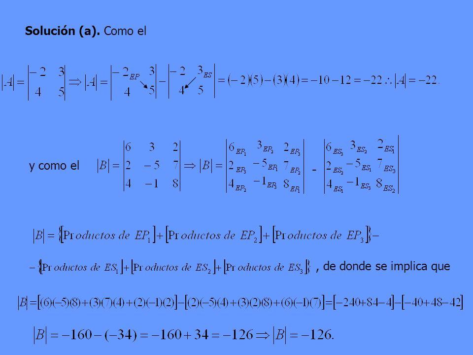 Solución (a). Como el y como el -, de donde se implica que
